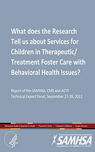 What does the Research Tell us about Services for Children in Therapeutic/Treatment Foster Care with Behavioral Health Issues? (Expert Panel, September 27-28, 2012)