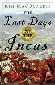 The Last Days of the Incas 1st (first) edition Text Only
