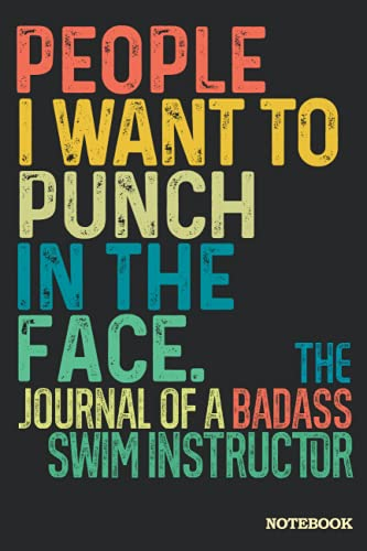 Swim Instructor Journal Notebook: Swim Instructor Gifts │ Funny Sarcastic Gag Gift for Work Coworkers Boss Men Women for Birthday Christmas Retirement │ Blank Writing Note Pad