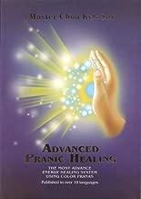 Advanced Pranic Healing (Latest Edition) (Unlock the Secrets of Healing with Color Prana)