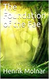 The Foundation of the Fae (English Edition)
