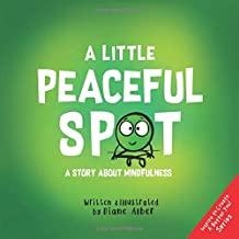 A Little Peaceful SPOT: A Story About Mindfulness