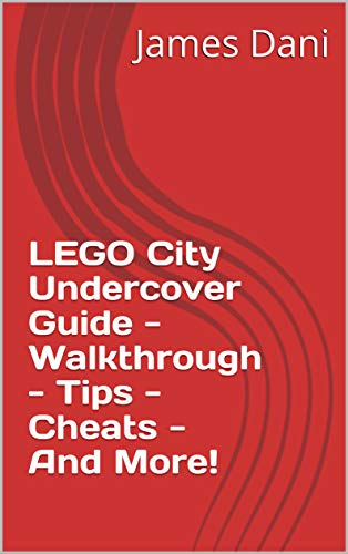LEGO City Undercover Guide - Walkthrough - Tips - Cheats - And More! (English Edition)