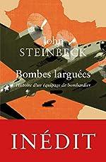 Bombes larguées - Histoire d'un équipage de bombardier de John Steinbeck