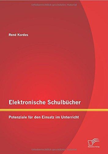 Elektronische Schulb??cher: Potenziale f??r den Einsatz im Unterricht by Ren?? Kordes (2015-05-08)