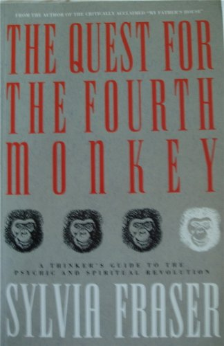 The Quest for the Fourth Monkey: a Thinker's Guide to the Psychic and Spiritual Revolution (English Edition)