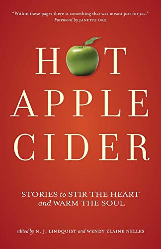 Hot Apple Cider: Stories to Stir the Heart and Warm the Soul