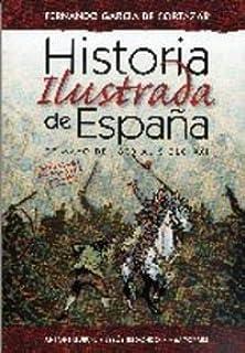 Historia Ilustrada De España: Amazon.es: Garcia De Cortazar, Fernando: Libros