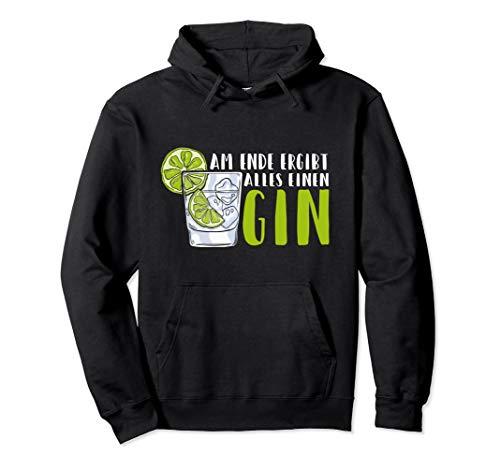 Gin Spirituose Spruch - Am Ende ergibt alles einen Gin Pullover Hoodie