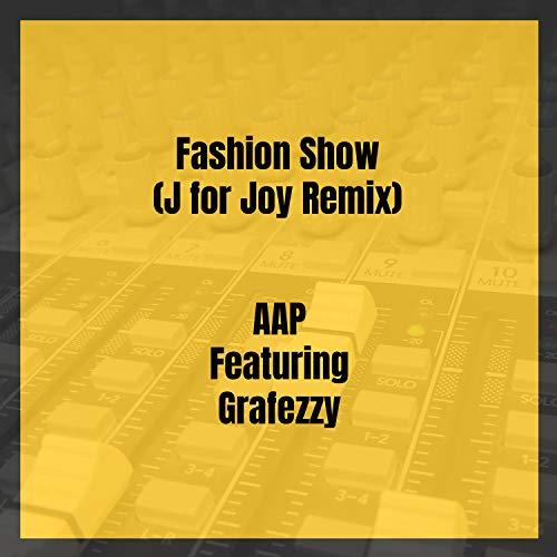 Fashion Show (J for Joy Remix) [Explicit]