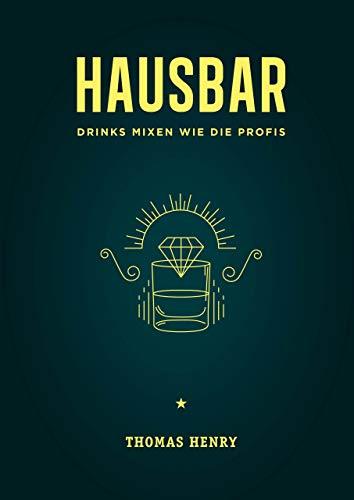 Hausbar: Drinks mixen wie die Profis