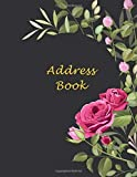ADDRESS BOOK: Rose Address Book For Seniors: Large font large area, Looks easy on the eyes, Name,  Address, Phone, Email & Birthday With A-Z Tabs.