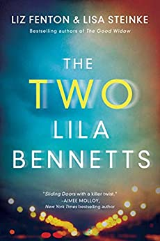 The Two Lila Bennetts by [Liz Fenton, Lisa Steinke]