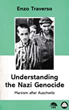 Understanding The Nazi Genocide: Marxism after Auschwitz (IIRE (International Institute for Resear)
