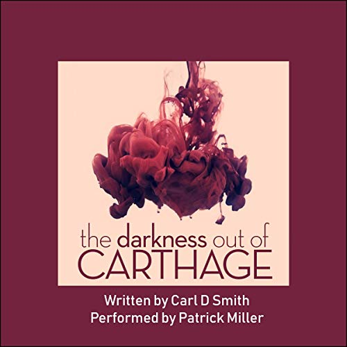 The Darkness out of Carthage audiobook cover art