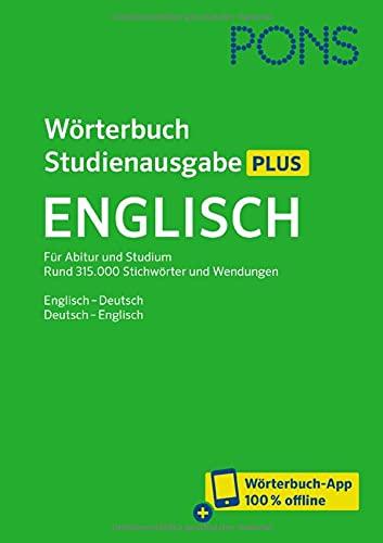 PONS Wörterbuch Studienausgabe Plus Englisch: Rund 315.000 Stichwörter und Wendungen. Englisch-Deutsch / Deutsch-Englisch + Wörterbuch-App