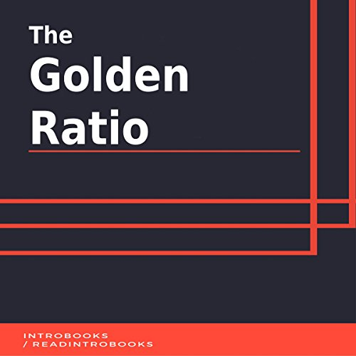 The Golden Ratio                   By:                                                                                                                                 IntroBooks                               Narrated by:                                                                                                                                 Andrea Giordani                      Length: 39 mins     Not rated yet     Overall 0.0