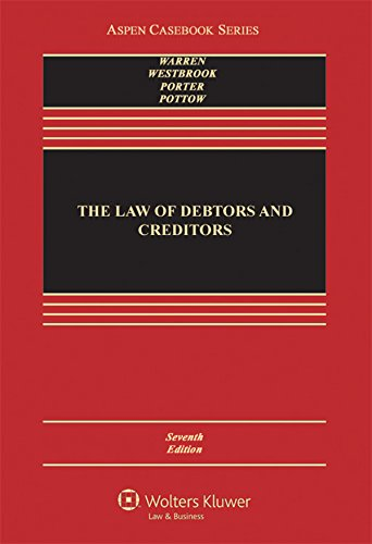 Compare Textbook Prices for The Law of Debtors and Creditors: Text, Cases, and Problems Aspen Casebook 7 Edition ISBN 9781454822387 by Elizabeth Warren,Jay Lawrence Westbrook,Katherine Porter,John Pottow