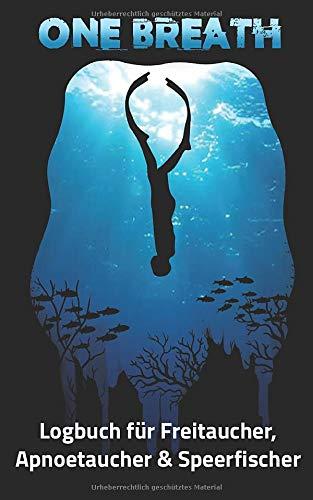 Logbuch für Freitaucher Apnoetaucher Speerfischer: Tauchen Dive Log Apnoe Freitauchen. Platz für 100 Sessions auf vorgedruckten Seiten