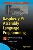 Raspberry Pi Assembly Language Programming: ARM Processor Coding