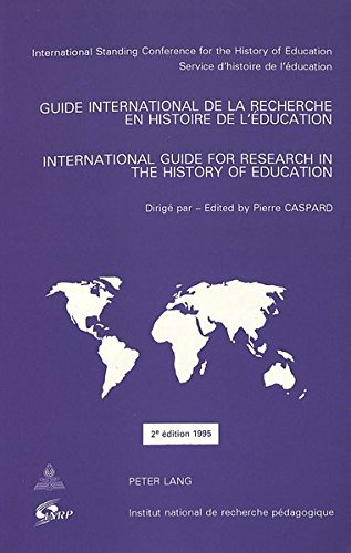 Guide international de la recherche en histoire de l'éducation- International Guide for Research in the History of Education: En coédition avec ... service d'histoire de l'éducation, Paris