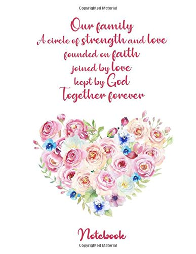 'Our family A circle of strength and love founded on faith joined by love kept by God Together forever' Lovely Valentine's day Heart love Watercolor ... lined pages with motivational love quotes