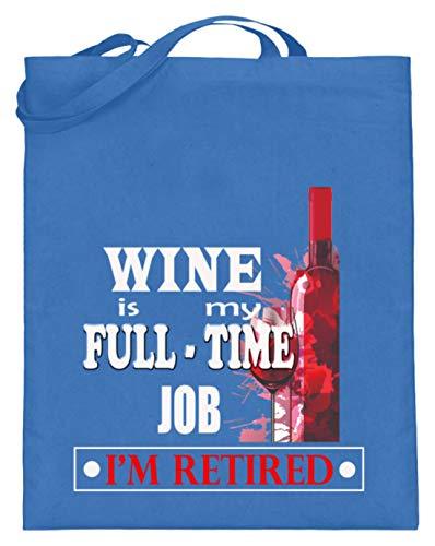 Wein Ist Mein Vollzeit Beruf - Ich Bin Im Ruhestand! - Schlichtes Und Witziges Design - Jutebeutel (mit langen Henkeln)