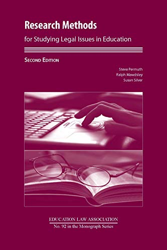Research Methods for Studying Legal Issues in Education, 2nd Edition (Education Law Association K-12 Series Book 92) (English Edition)