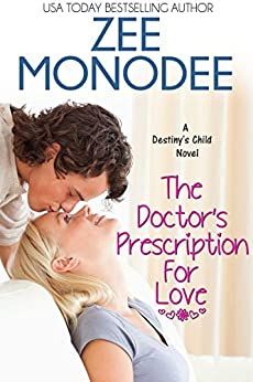The Doctor's Prescription For Love (Destiny's Child Book 1) by [Zee Monodee]