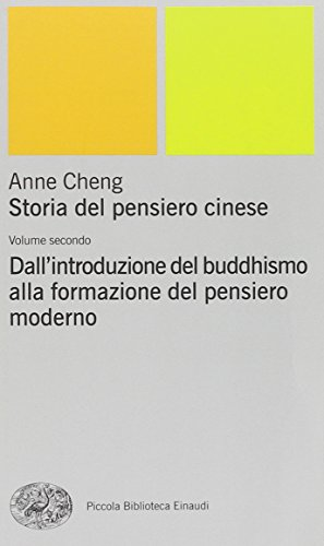 Storia del pensiero cinese. Dall'Introduzione del buddhismo alla formazione del pensiero moderno (Vol. 2)