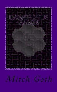 Dangerous Games: Book three in The Monello/Grazer Series