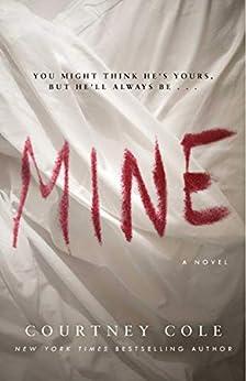 Mine by [Courtney Cole]