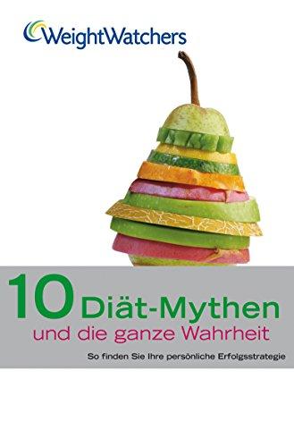 Weight Watchers. 10 Diät-Mythen und die ganze Wahrheit (Gräfe und Unzer Einzeltitel)