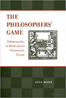 The Philosophers' Game: Rithmomachia in Medieval and Renaissance Europe with an Edition of Ralph Lever and William Fulke, The Most Noble, Auncient, ... In Medieval And Early Modern Civilization)