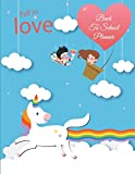 Fall In Love: Back To School Planner: Cute Unicorn Sky, Kids Daily Planner Large Print 8.5' x 11' Fun To Do List, Back To School Clothes Checklist, ... Weekly Homework, Weekly Activity schedule