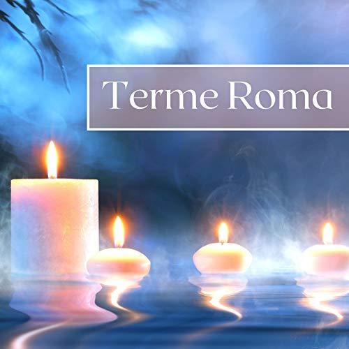Terme Roma: Musica rilassante zen, suoni della natura, musica new age per massaggi, spa, centri termali