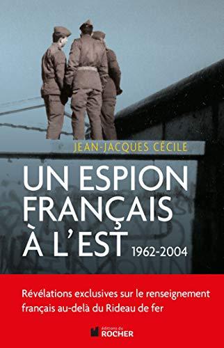 Un espion français à l'Est