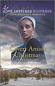 Covert Amish Christmas (Love Inspired Suspense) by [Mary Alford]