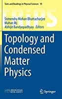 Topology and Condensed Matter Physics (Texts and Readings in Physical Sciences (19))