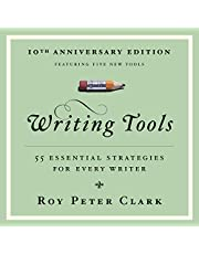 Writing Tools (10th Anniversary Edition): 55 Essential Strategies for Every Writer