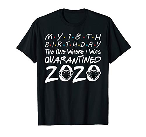 My 18th Birthday the One Where I Was Quarantined 2020 T-Shirt