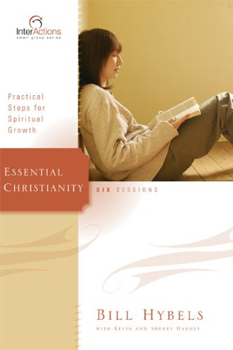 Download Essential Christianity: Practical Steps for Spiritual Growth (Interactions) 0310266041