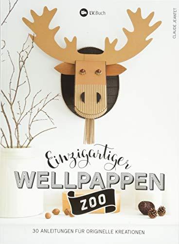 Einzigartiger Wellpappen-Zoo: 30 Anleitungen für originelle Kreationen.