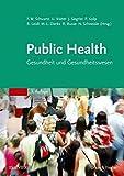 Public Health: Gesundheit und Gesundheitswesen - Friedrich Wilhelm Schwartz