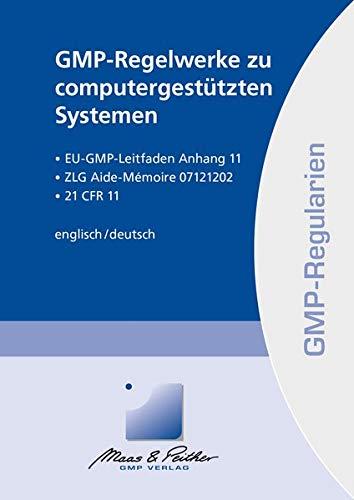 GMP-Regelwerke zu computergestützten Systemen: aus der Reihe