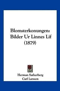 Blomsterkonungen: Bilder Ur Linnes Lif (1879)