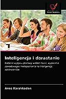 Inteligencja i dorastanie: Badanie wpływu postawy wobec nauki, wypalenia zawodowego i metapoznania na inteligencję adolescentów