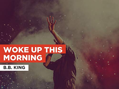 Woke Up This Morning al estilo de B.B. King