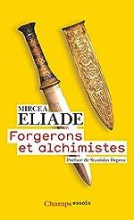 Forgerons et alchimistes de Mircea Eliade