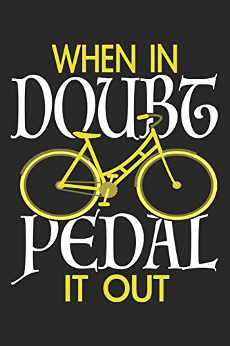 When In Doubt Pedal It Out: Bicycle Notebook Blank Dot Grid Bike Journal dotted with dots 6x9 120 Pages Checklist Record Book Mountainbike Lovers Take ... Gift for Bicycle And Mountain Bike Lover